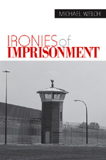 Ironies of Imprisonment
